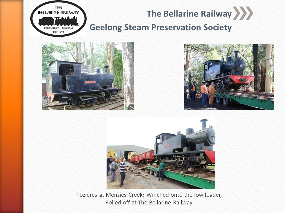 The Bellarine Railway Geelong Steam Preservation Society Pozieres at Menzies Creek; Winched onto the low loader, Rolled off at The Bellarine Railway