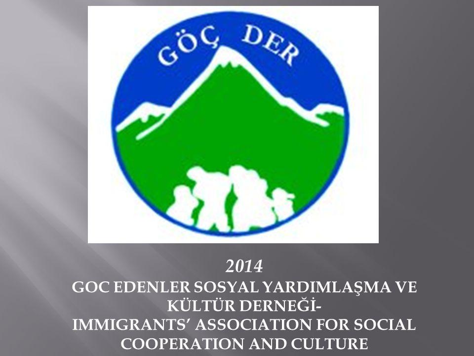 2014 GOC EDENLER SOSYAL YARDIMLAŞMA VE KÜLTÜR DERNEĞİ- IMMIGRANTS' ASSOCIATION FOR SOCIAL COOPERATION AND CULTURE