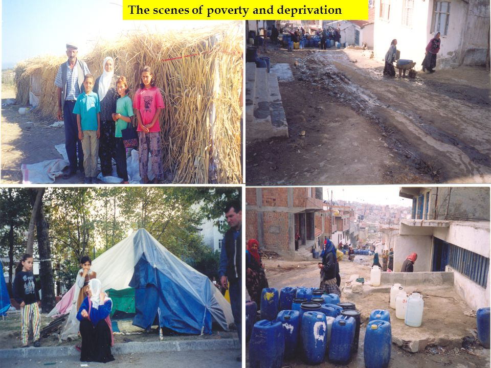 The scenes of poverty and deprivation