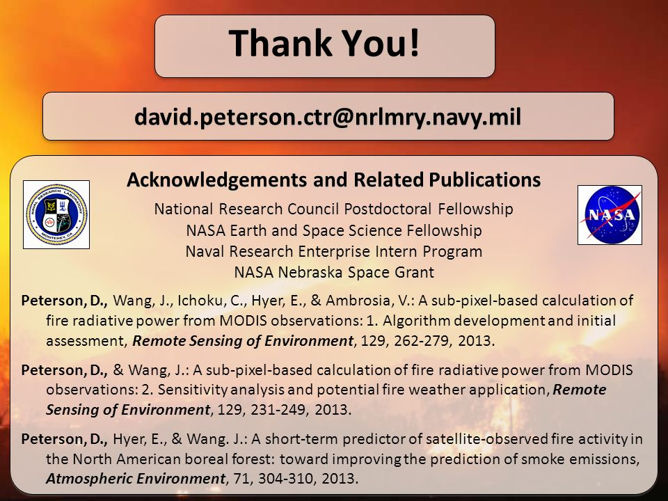 Thank You! david.peterson.ctr@nrlmry.navy.mil Acknowledgements and Related Publications National Research Council Postdoctoral Fellowship NASA Earth a