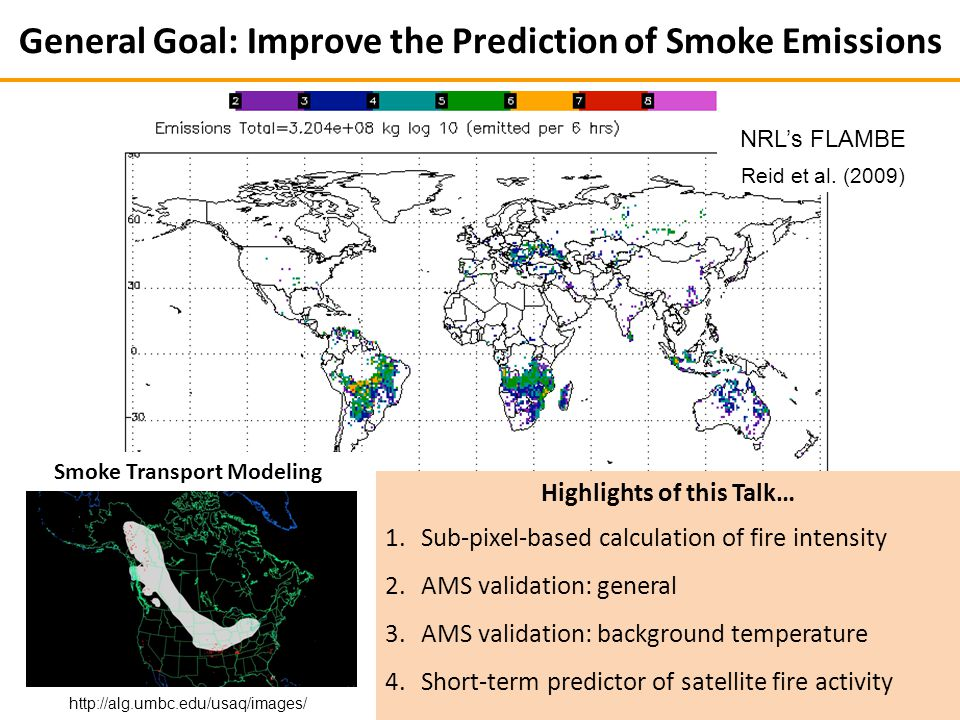 NRL's FLAMBE General Goal: Improve the Prediction of Smoke Emissions Reid et al.