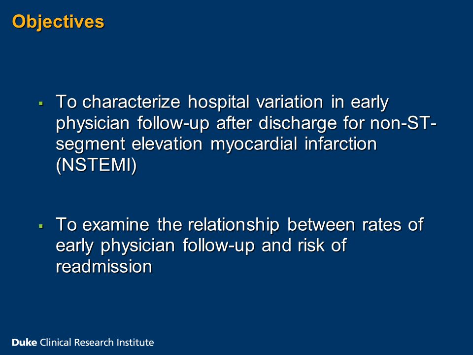 Future directions  Prospective assessment of early physician follow-up and readmission  Examination of other strategies to reduce readmission after AMI  Effectiveness of early follow-up as part of bundled strategy rather than isolated intervention