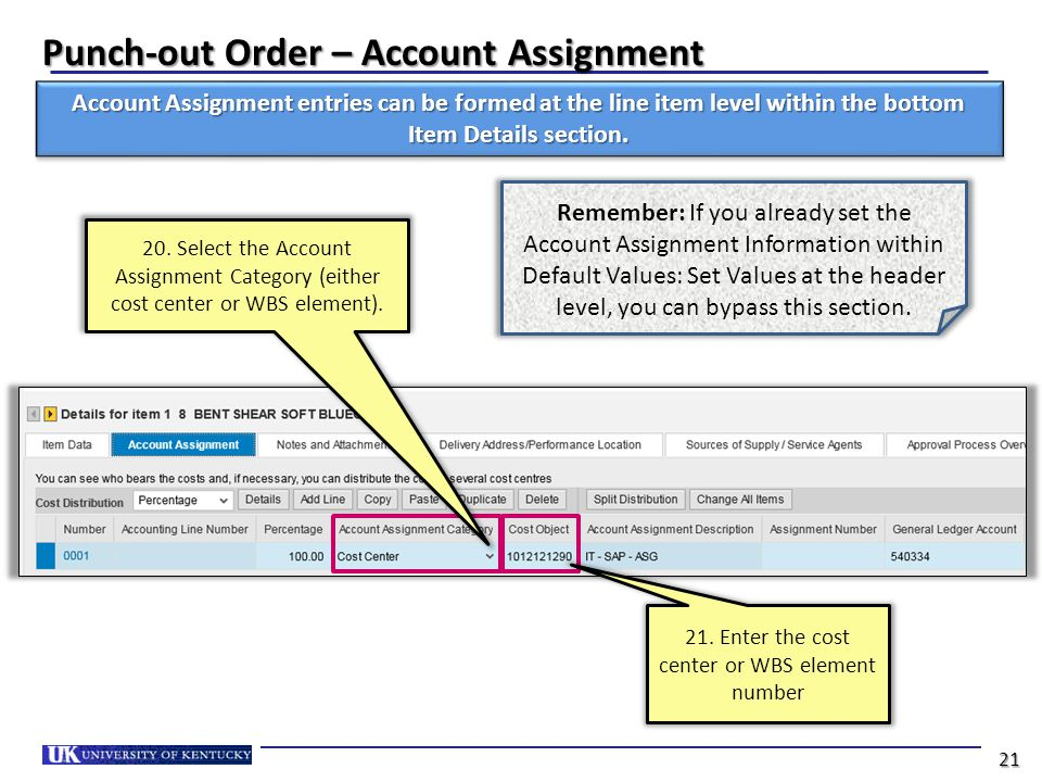 Punch-out Order – Account Assignment Account Assignment entries can be formed at the line item level within the bottom Item Details section.