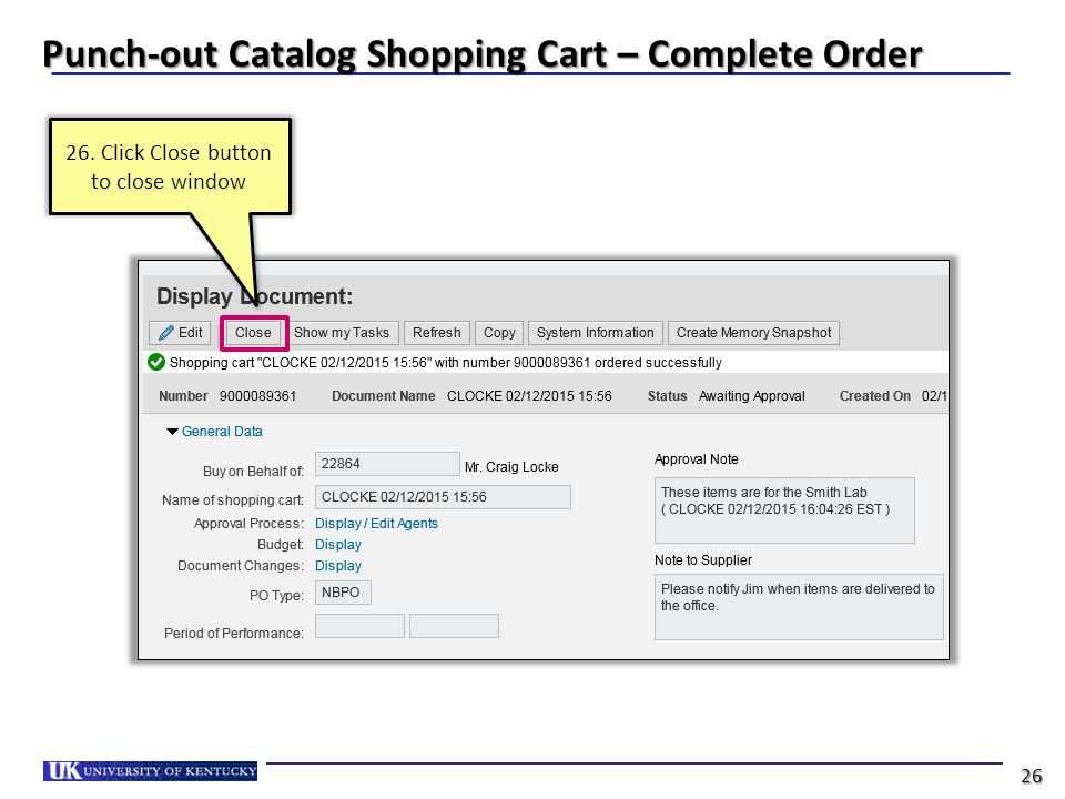 Punch-out Catalog Shopping Cart – Complete Order 26. Click Close button to close window 26