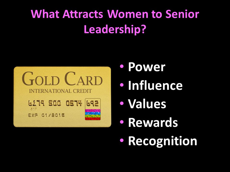 What Attracts Women to Senior Leadership Power Influence Values Rewards Recognition