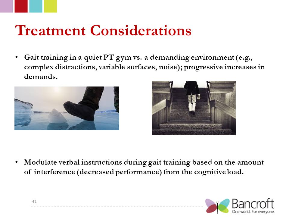Treatment Considerations Gait training in a quiet PT gym vs.