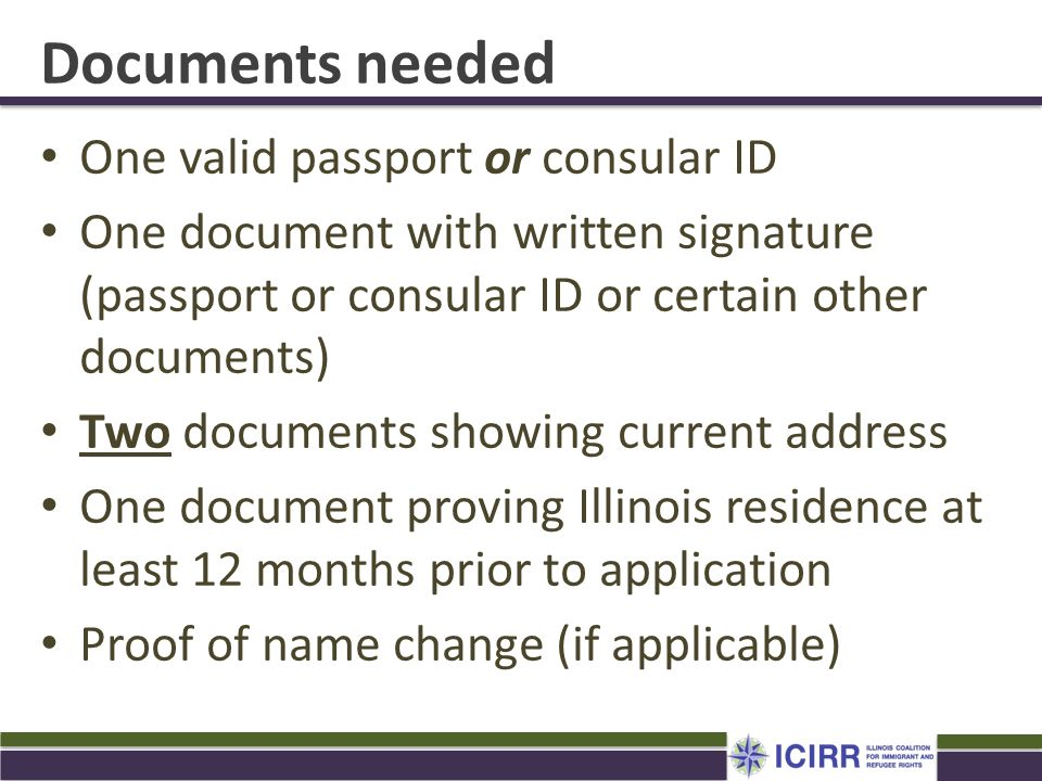 Documents needed One valid passport or consular ID One document with written signature (passport or consular ID or certain other documents) Two docume