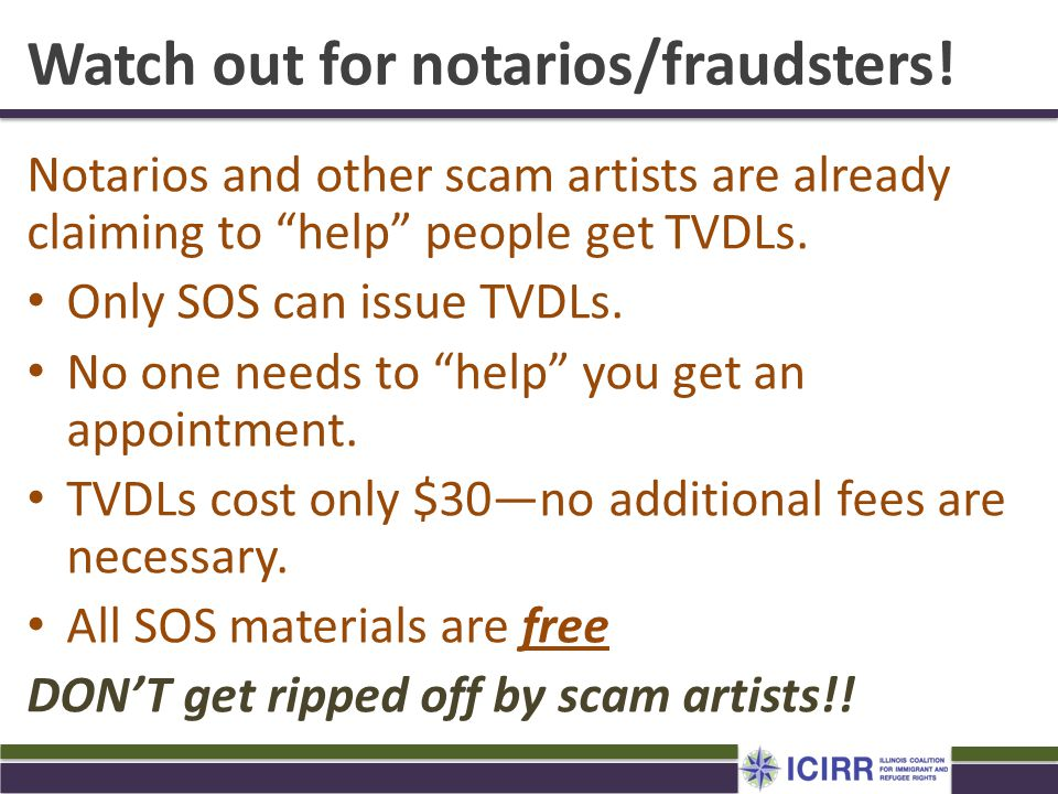 "Watch out for notarios/fraudsters! Notarios and other scam artists are already claiming to ""help"" people get TVDLs. Only SOS can issue TVDLs. No one n"