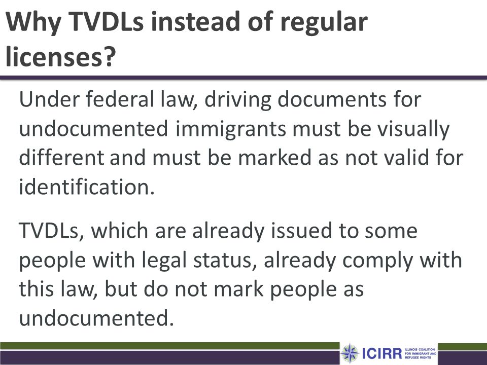 Why TVDLs instead of regular licenses? Under federal law, driving documents for undocumented immigrants must be visually different and must be marked