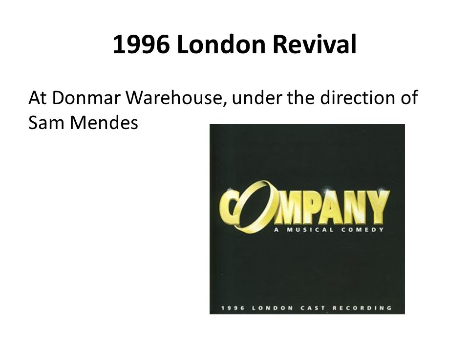 1996 London Revival At Donmar Warehouse, under the direction of Sam Mendes