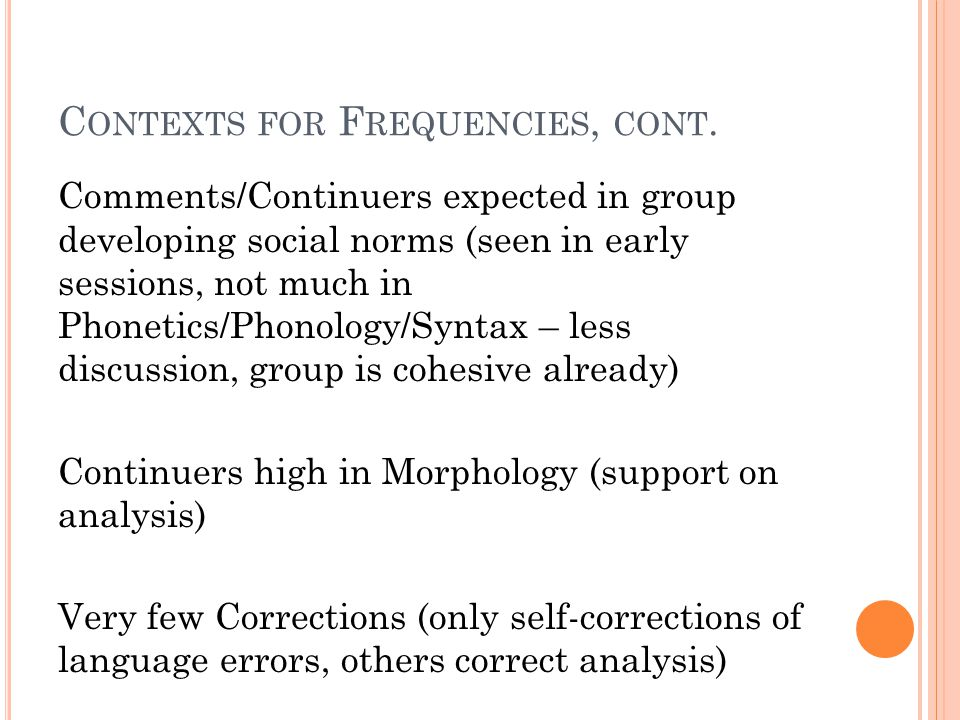 C ONTEXTS FOR F REQUENCIES, CONT.