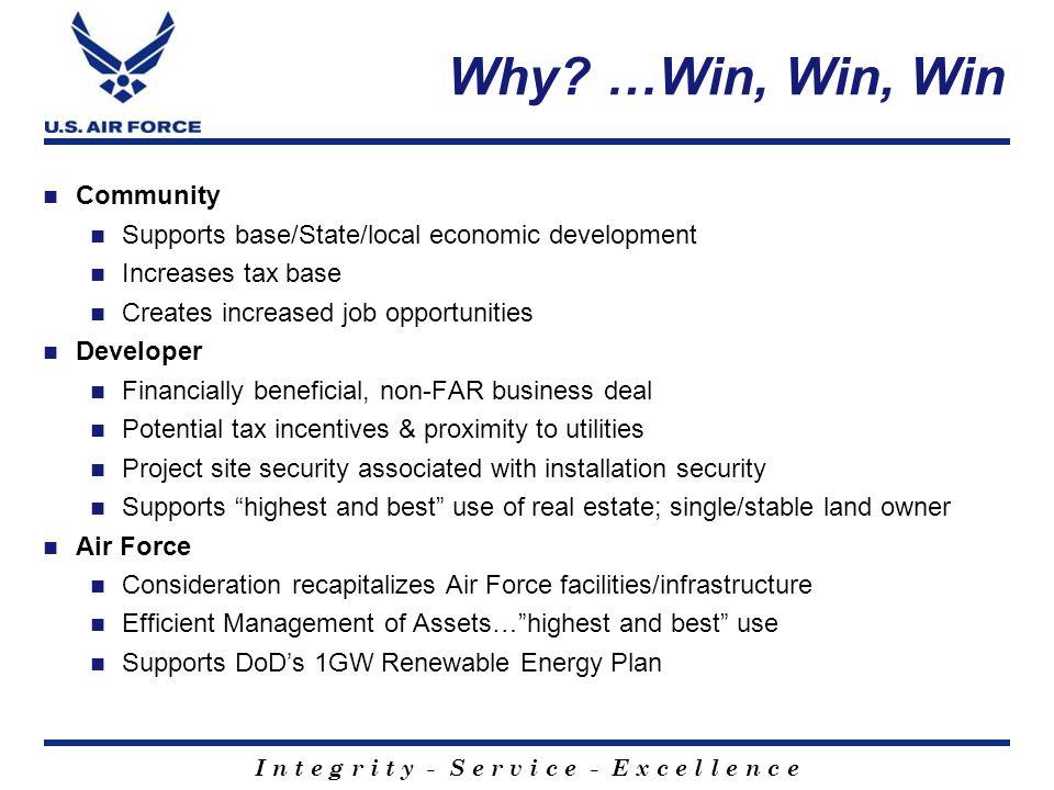 I n t e g r i t y - S e r v i c e - E x c e l l e n c e Why? …Win, Win, Win Community Supports base/State/local economic development Increases tax bas