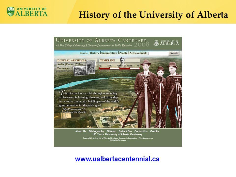 www.ualbertacentennial.ca History of the University of Alberta