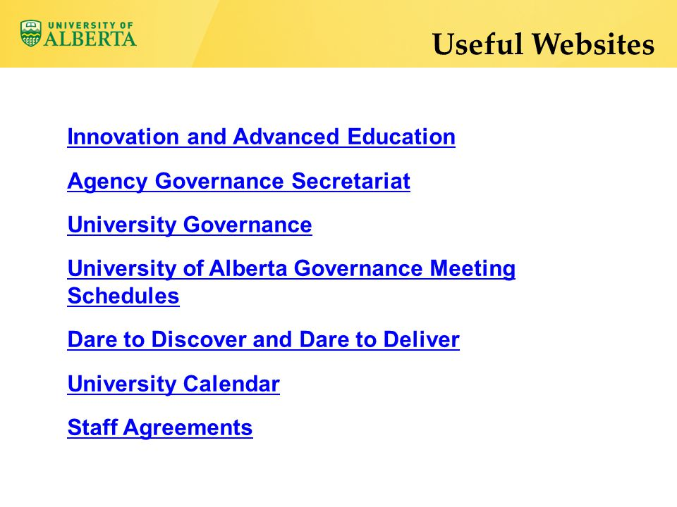 Innovation and Advanced Education Agency Governance Secretariat University Governance University of Alberta Governance Meeting Schedules Dare to Discover and Dare to Deliver University Calendar Staff Agreements Useful Websites