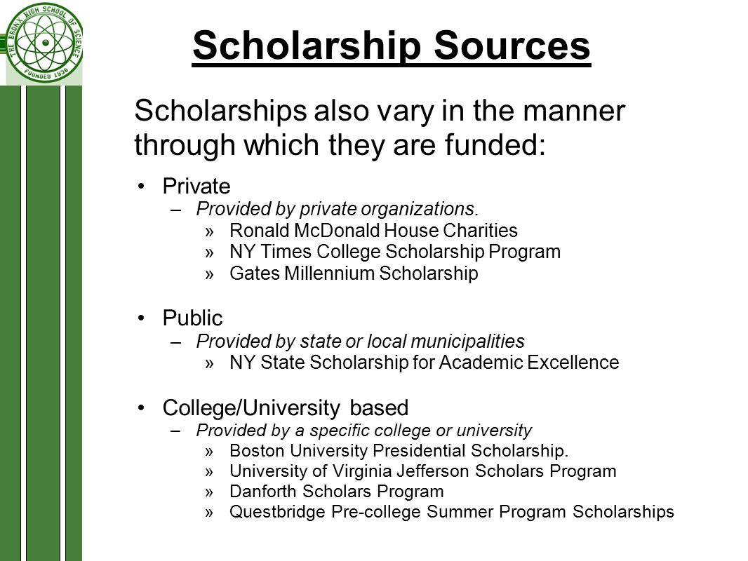 Scholarship Sources Private –Provided by private organizations.