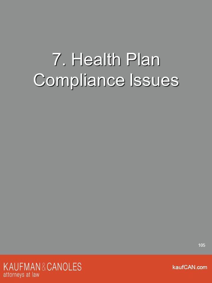 kaufCAN.com 105 7. Health Plan Compliance Issues
