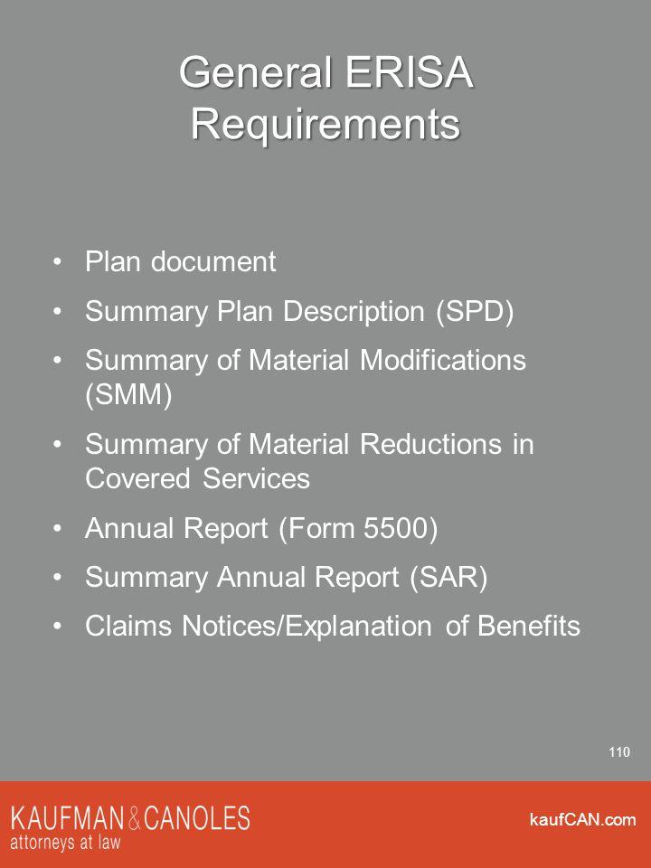kaufCAN.com 110 General ERISA Requirements Plan document Summary Plan Description (SPD) Summary of Material Modifications (SMM) Summary of Material Re