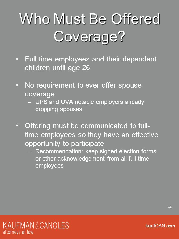 kaufCAN.com 24 Who Must Be Offered Coverage.