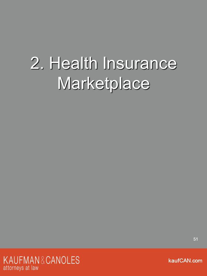 kaufCAN.com 51 2. Health Insurance Marketplace