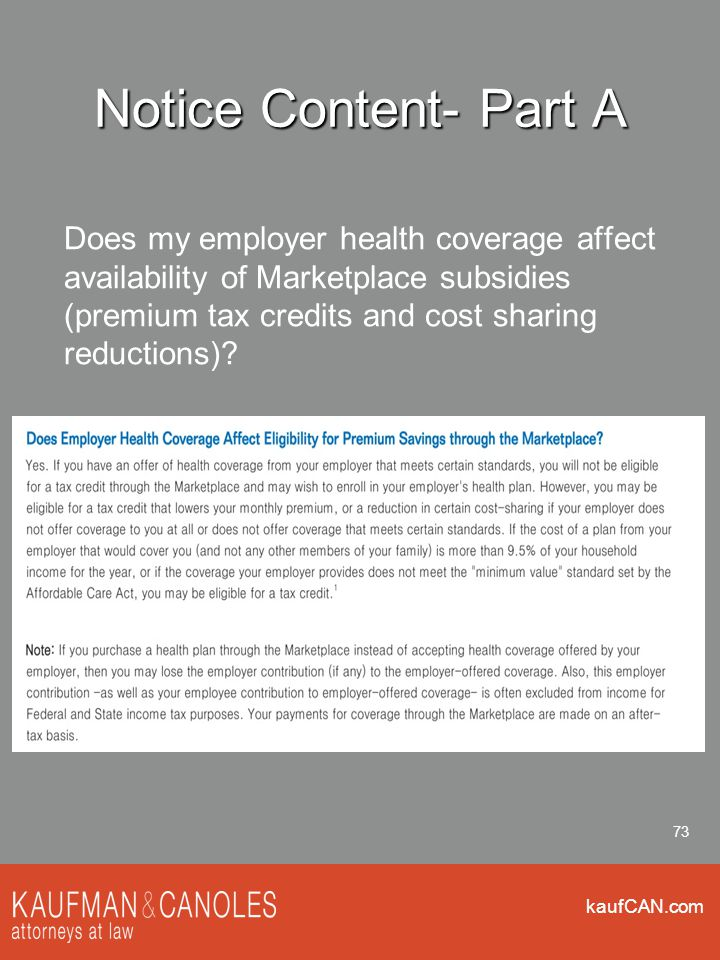 kaufCAN.com 73 Notice Content- Part A Does my employer health coverage affect availability of Marketplace subsidies (premium tax credits and cost shar