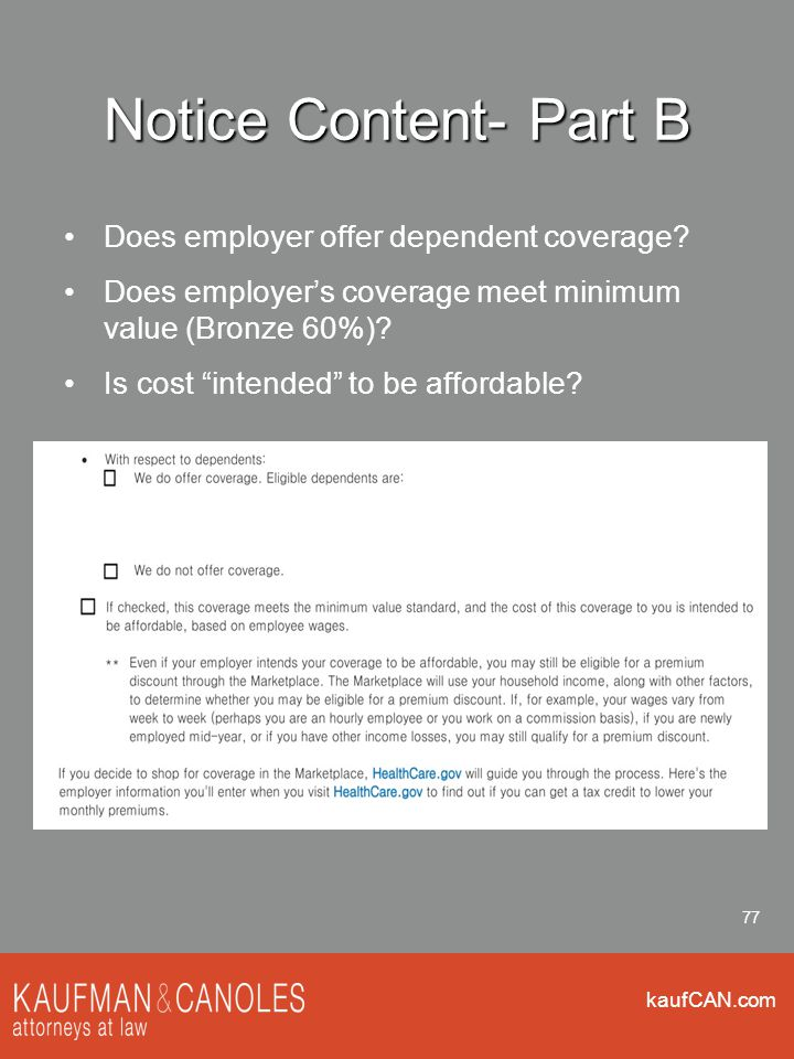 """kaufCAN.com 77 Notice Content- Part B Does employer offer dependent coverage? Does employer's coverage meet minimum value (Bronze 60%)? Is cost """"inten"""