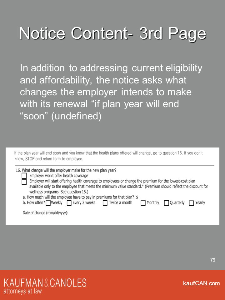 kaufCAN.com 79 Notice Content- 3rd Page In addition to addressing current eligibility and affordability, the notice asks what changes the employer intends to make with its renewal if plan year will end soon (undefined)
