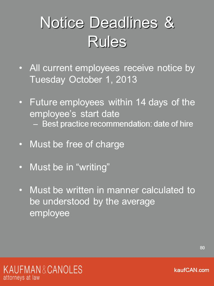kaufCAN.com 80 Notice Deadlines & Rules All current employees receive notice by Tuesday October 1, 2013 Future employees within 14 days of the employe