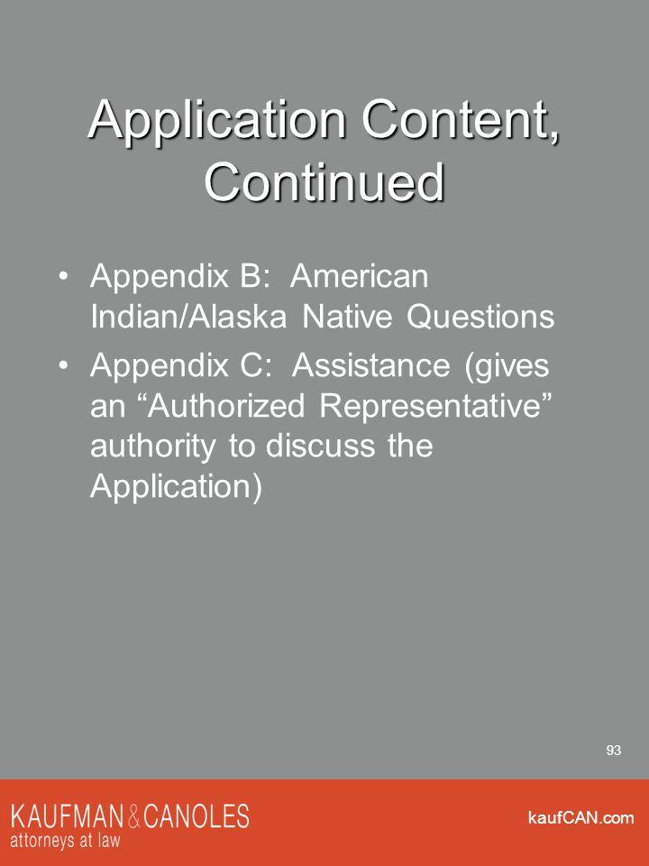 "kaufCAN.com 93 Application Content, Continued Appendix B: American Indian/Alaska Native Questions Appendix C: Assistance (gives an ""Authorized Represe"