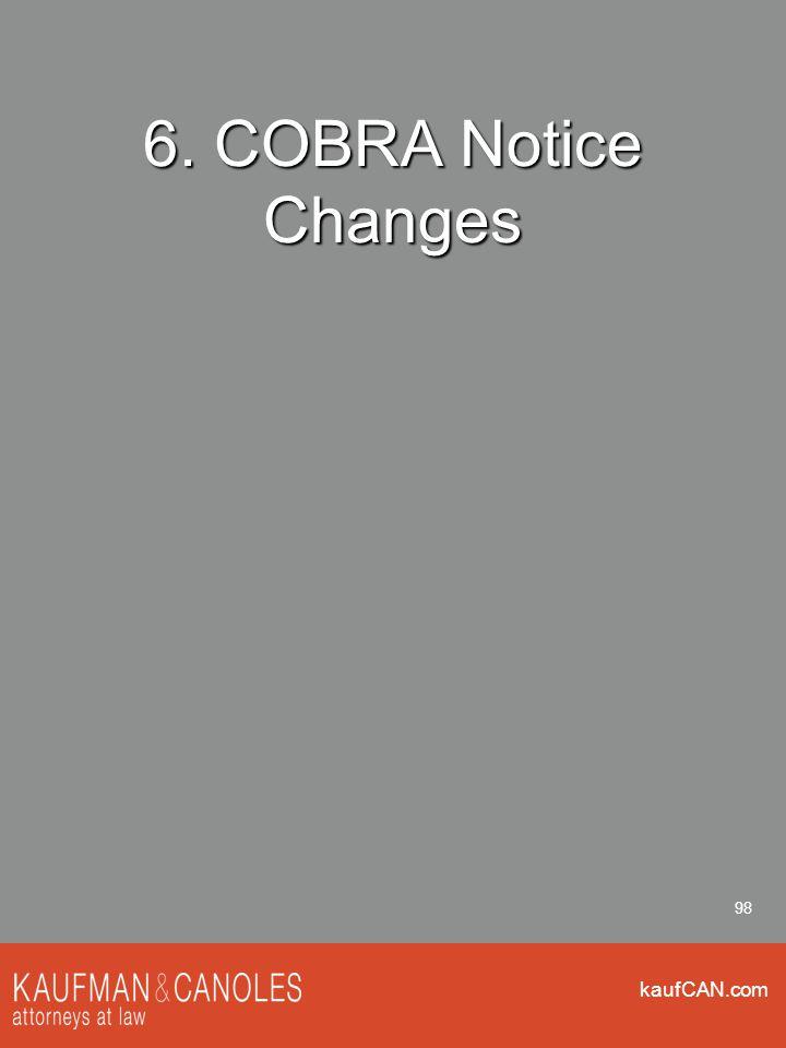 kaufCAN.com 98 6. COBRA Notice Changes