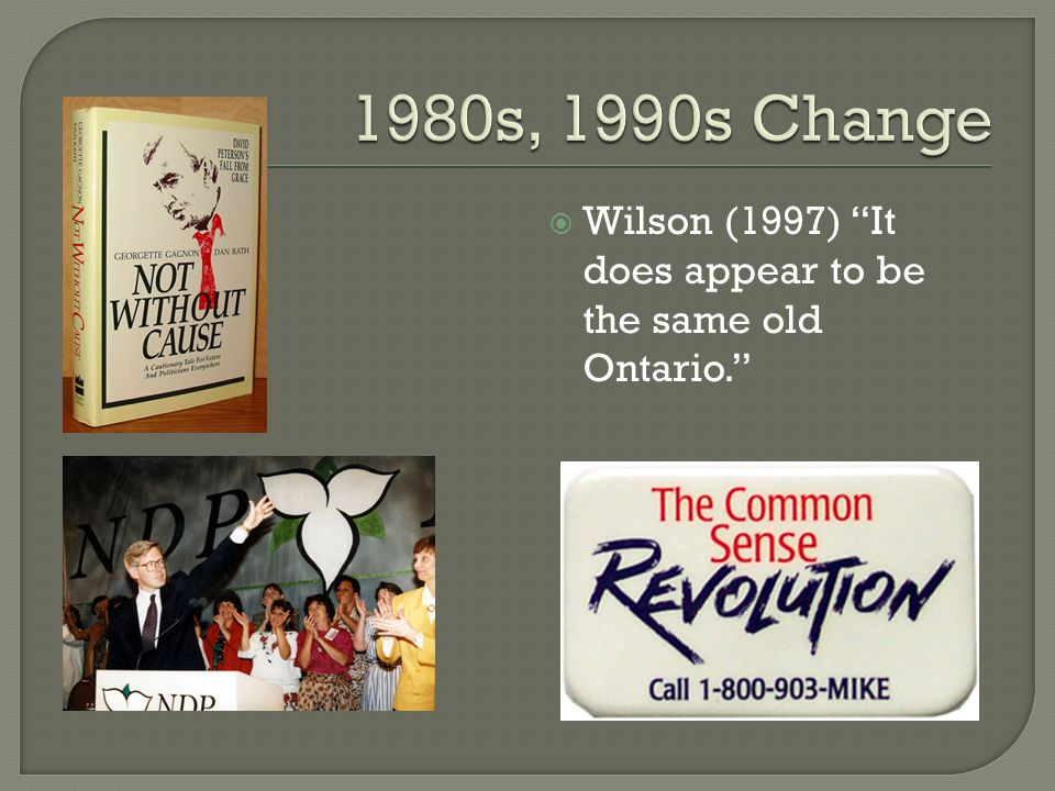  Wilson (1997) It does appear to be the same old Ontario.