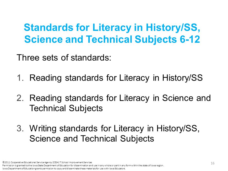 Standards for Literacy in History/SS, Science and Technical Subjects 6-12 Three sets of standards: 1.Reading standards for Literacy in History/SS 2.Re