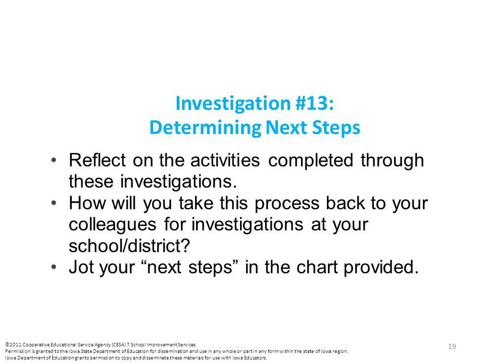 Investigation #13: Determining Next Steps Reflect on the activities completed through these investigations. How will you take this process back to you