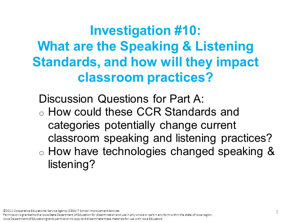 Investigation #10: What are the Speaking & Listening Standards, and how will they impact classroom practices? Discussion Questions for Part A: o How c
