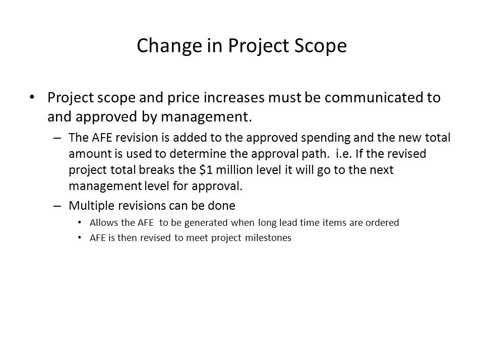 Change in Project Scope Project scope and price increases must be communicated to and approved by management.