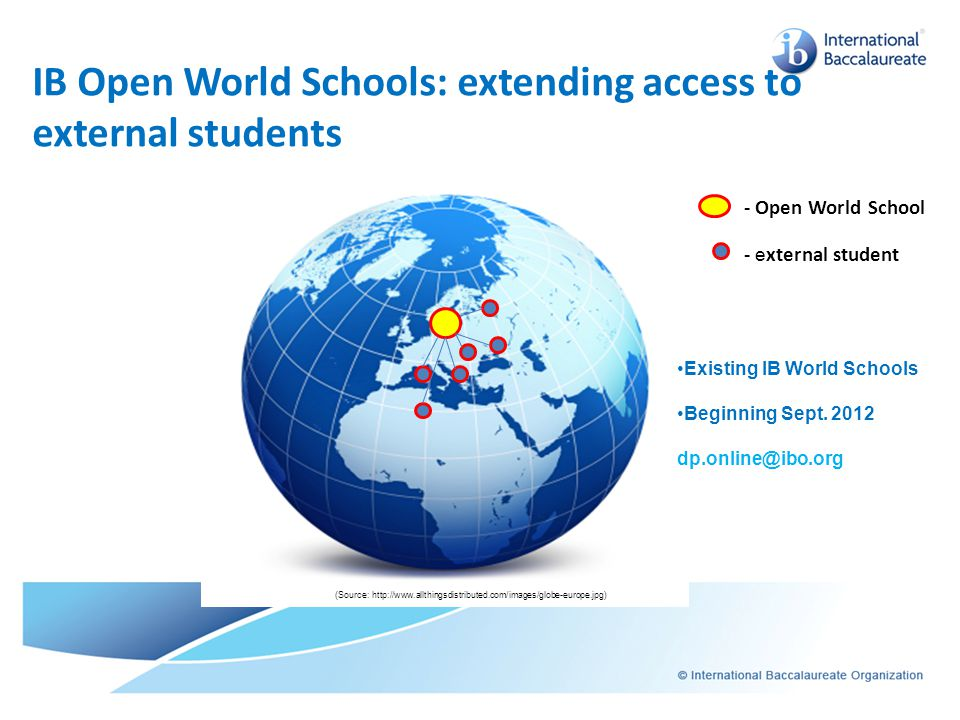 IB Open World Schools: extending access to external students (Source: http://www.allthingsdistributed.com/images/globe-europe.jpg) - Open World School