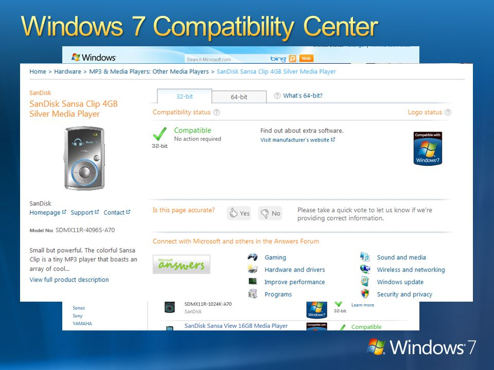 Vendor states that it works Product passes Microsoft quality tests Product builds on new features of Windows 7 Logo Lighthouse Compatible ExperienceExperience