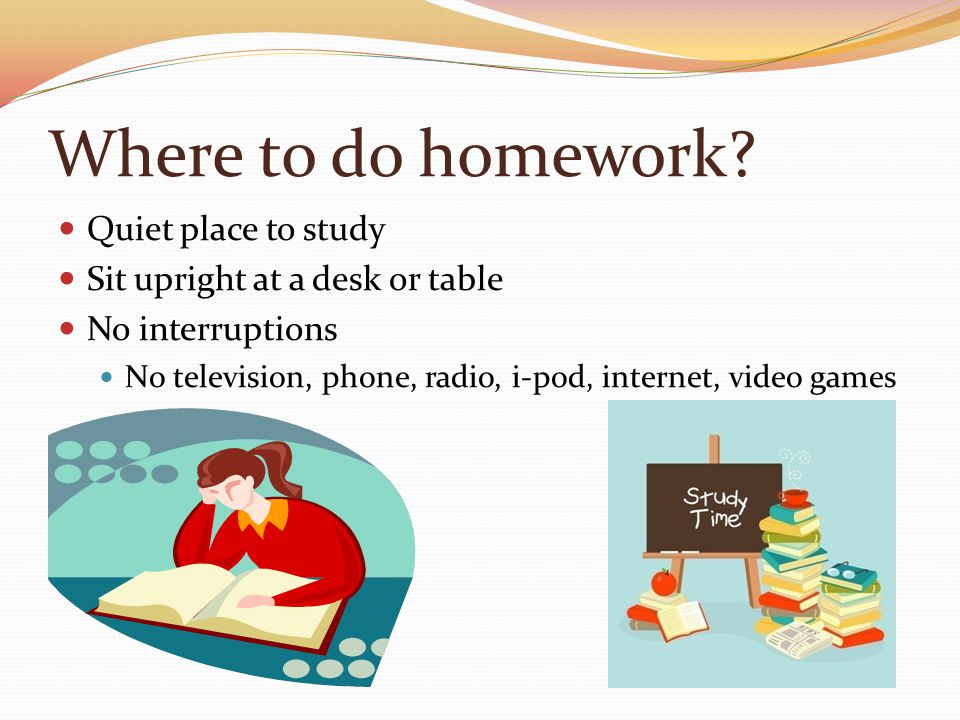 Where to do homework.