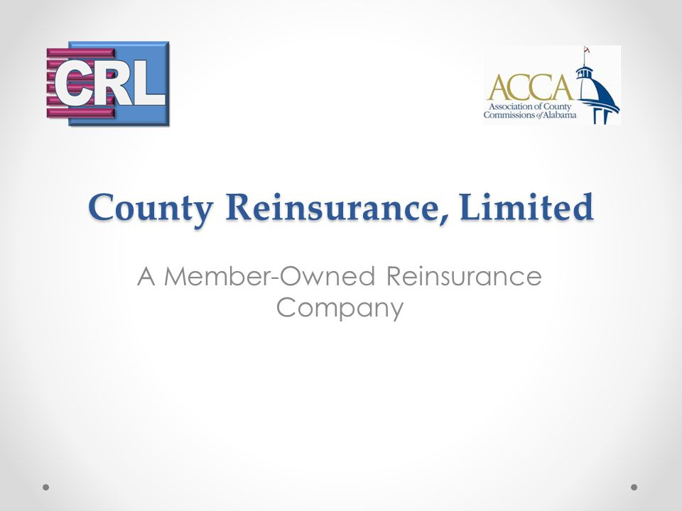 County Reinsurance, Limited A Member-Owned Reinsurance Company