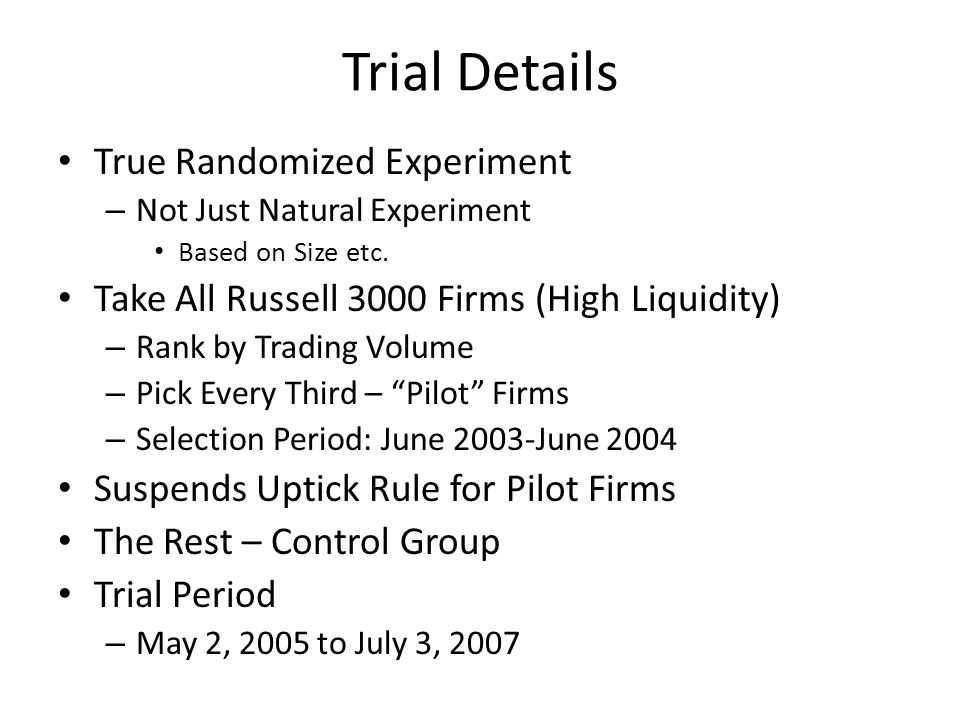 Trial Details True Randomized Experiment – Not Just Natural Experiment Based on Size etc.