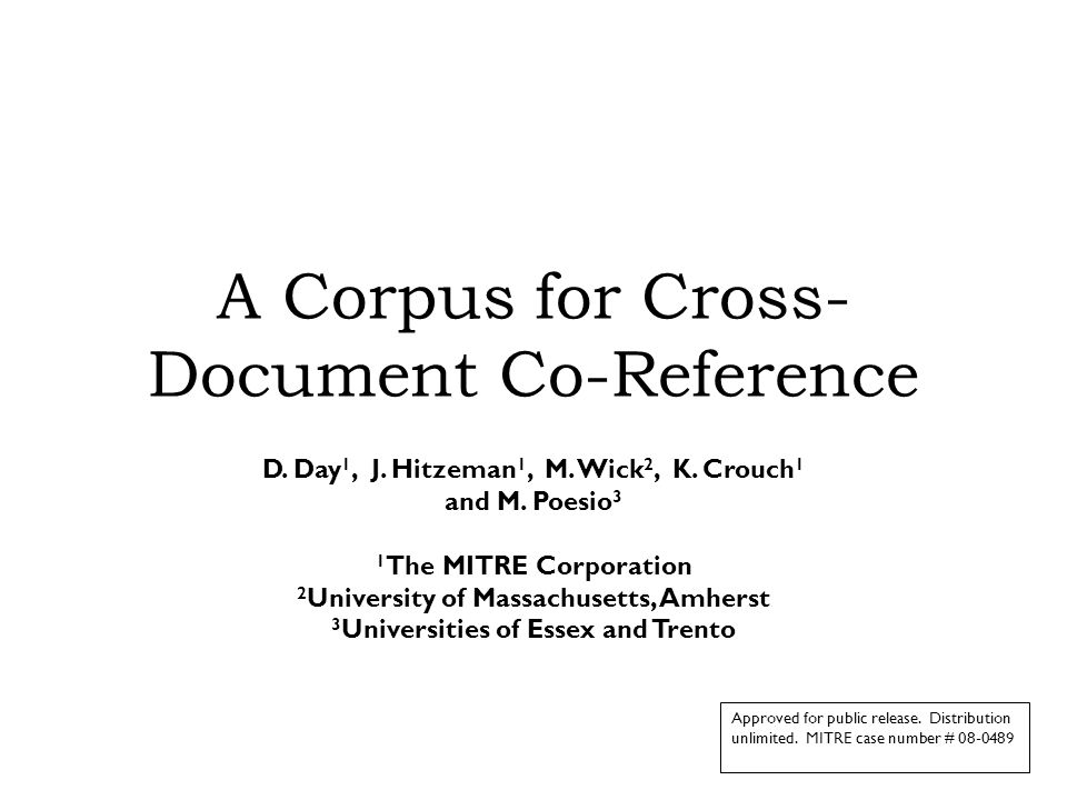 A Corpus for Cross- Document Co-Reference D. Day 1, J.