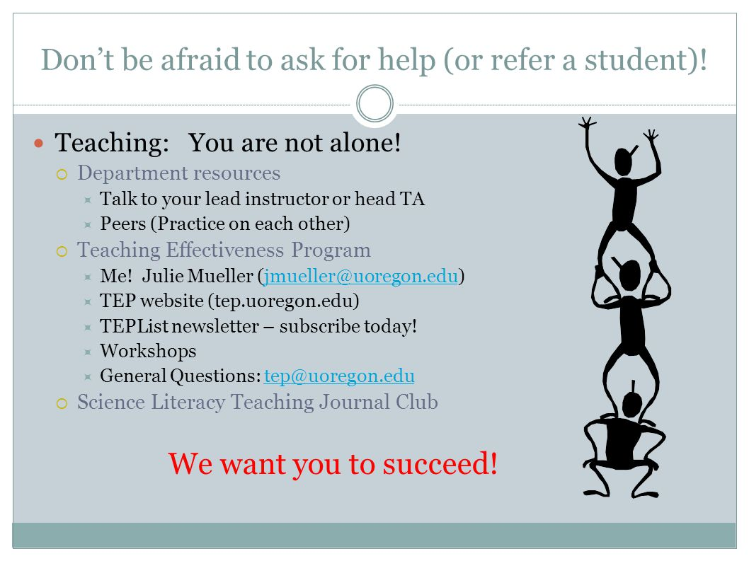 Don't be afraid to ask for help (or refer a student).