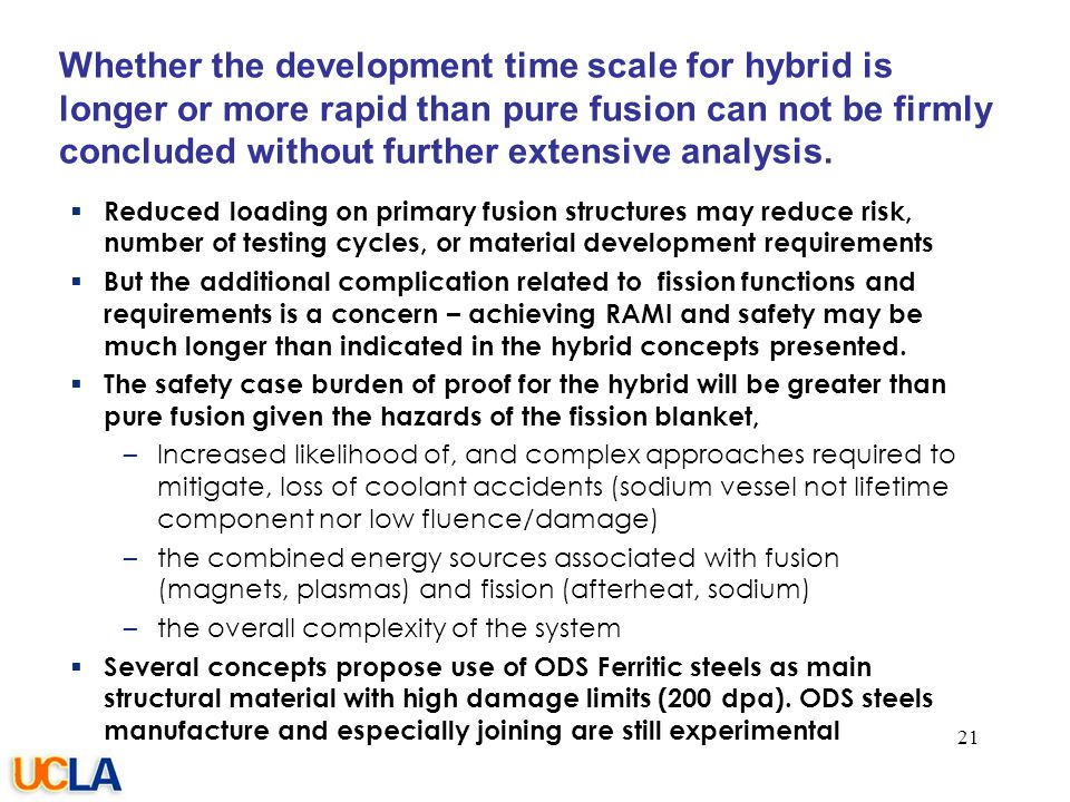 077-05/rs Whether the development time scale for hybrid is longer or more rapid than pure fusion can not be firmly concluded without further extensive analysis.
