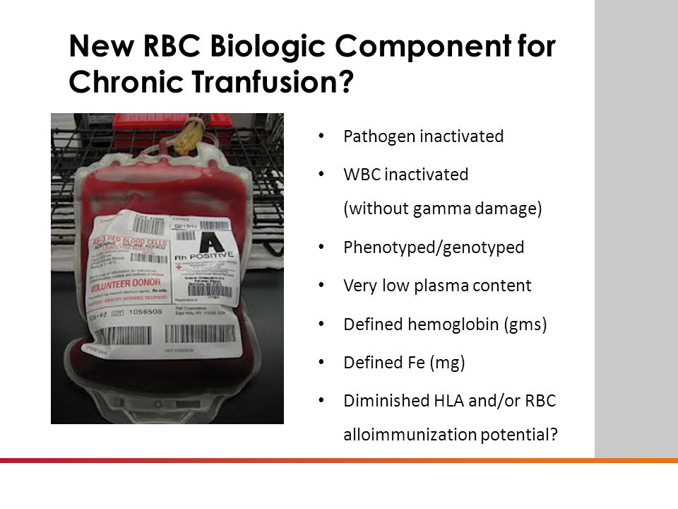 BE SURE. New RBC Biologic Component for Chronic Tranfusion.
