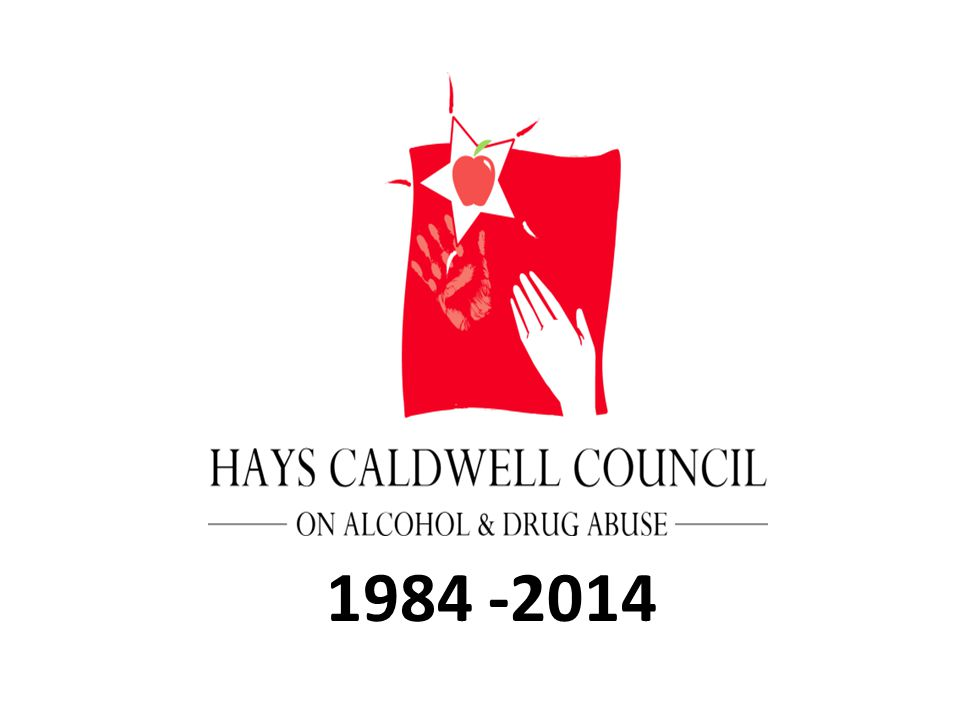 Mission Statement The Hays-Caldwell Council on Alcohol and Drug Abuse is dedicated to promoting community and family enrichment through substance abuse education, prevention, intervention and treatment.