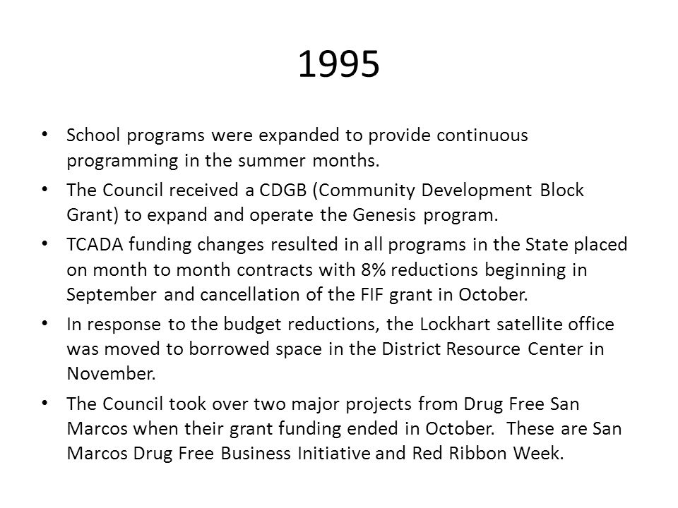 1995 School programs were expanded to provide continuous programming in the summer months. The Council received a CDGB (Community Development Block Gr