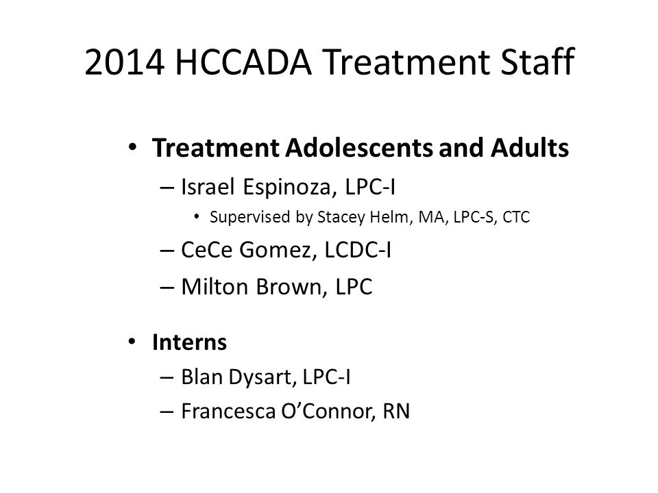 History and Highlights HCCADA, a private non-profit corporation, was formed in 1984 by a grass roots coalition of community and substance abuse professionals concerned about substance abuse and related problems.