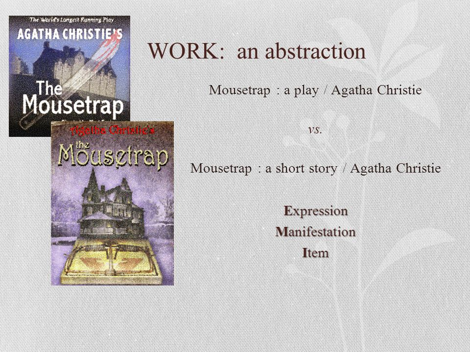 WORK: an abstraction Mousetrap : a play / Agatha Christie vs.