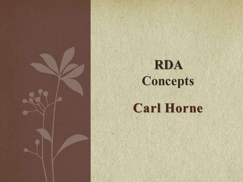 Carl Horne RDA RDA Concepts