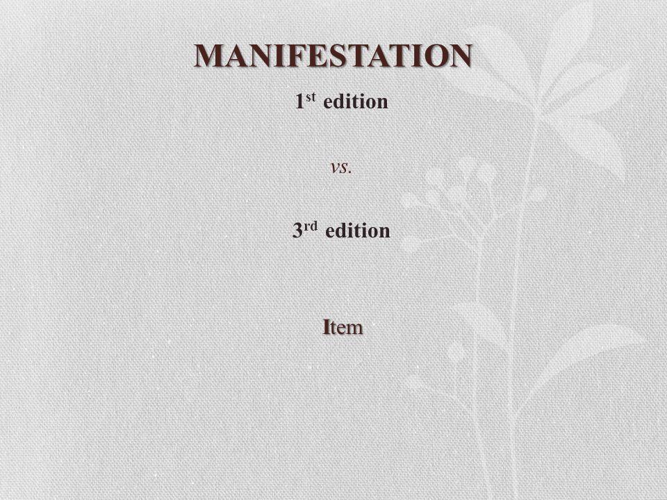 MANIFESTATION 1 st edition vs. 3 rd edition Item