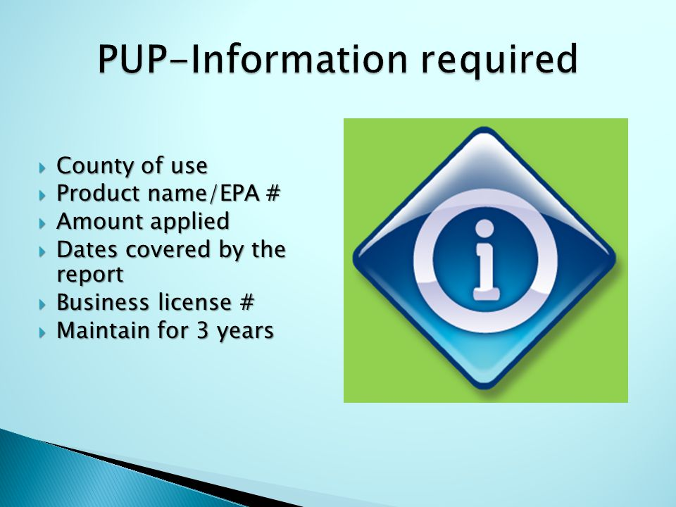  County of use  Product name/EPA #  Amount applied  Dates covered by the report  Business license #  Maintain for 3 years